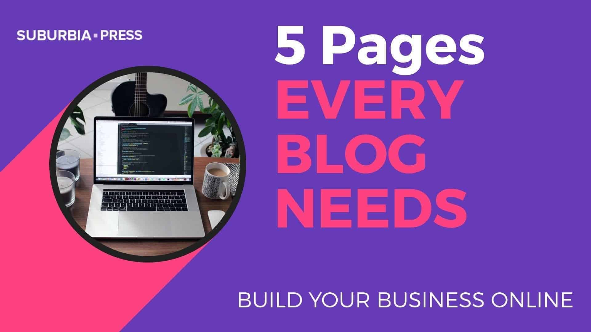 5 Pages Every Blog Needs