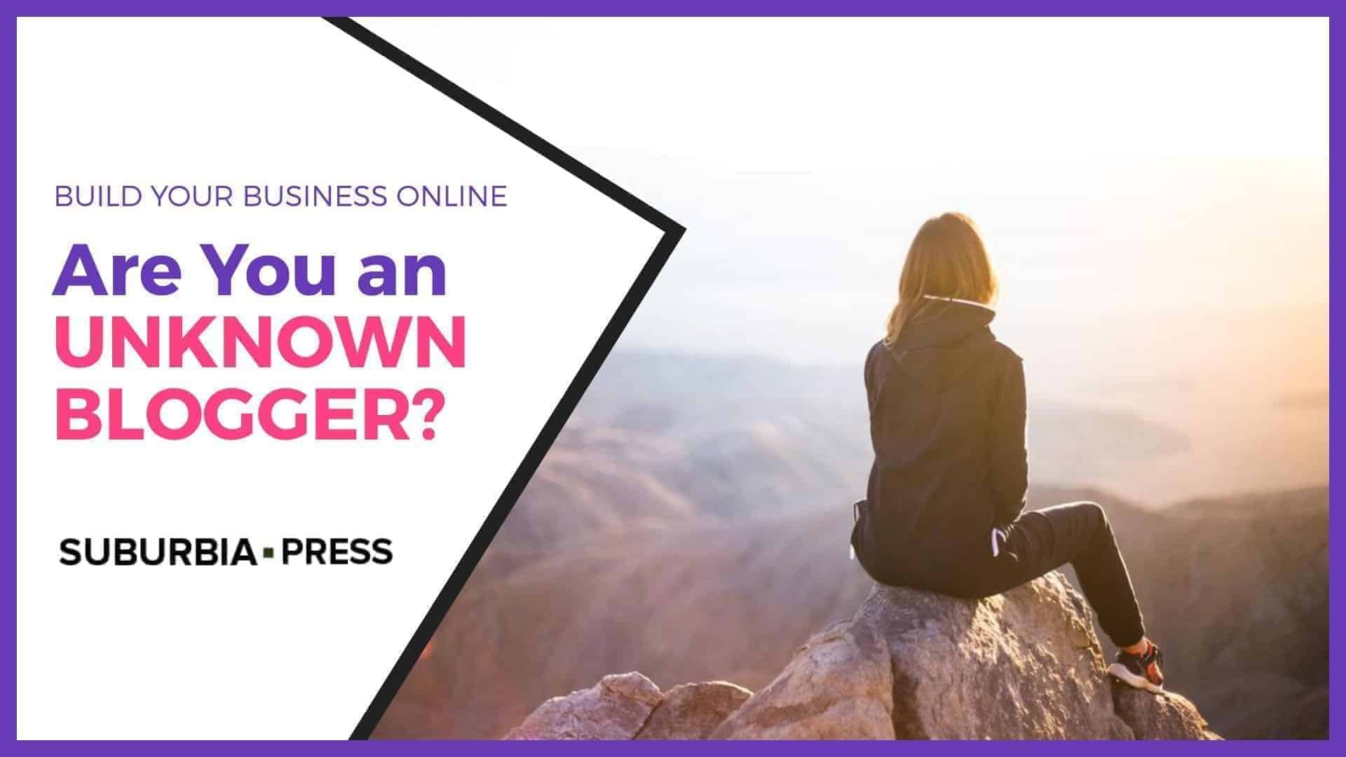 The Top 5 Reasons You're an Unknown Blogger