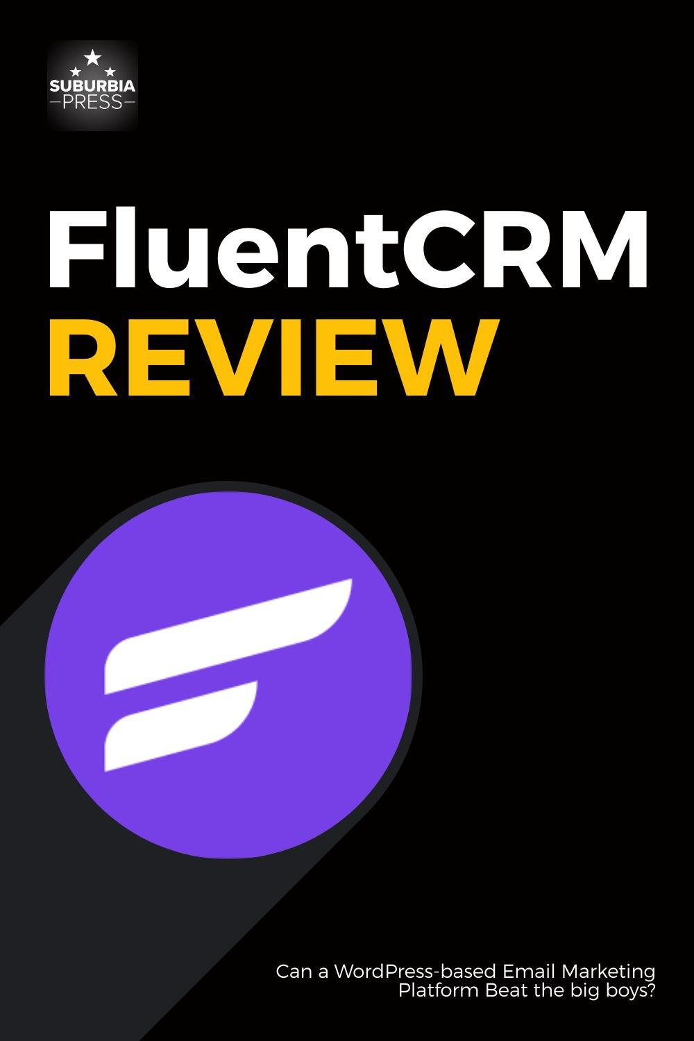 FluentCRM Review - Powerful Email Marketing Automation