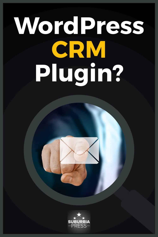 Why Use a WordPress CRM Plugin?
