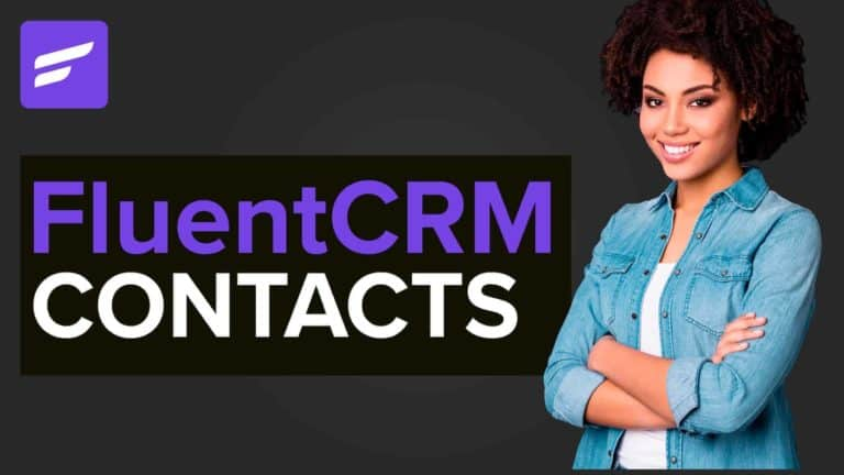 How to Manage FluentCRM Contacts
