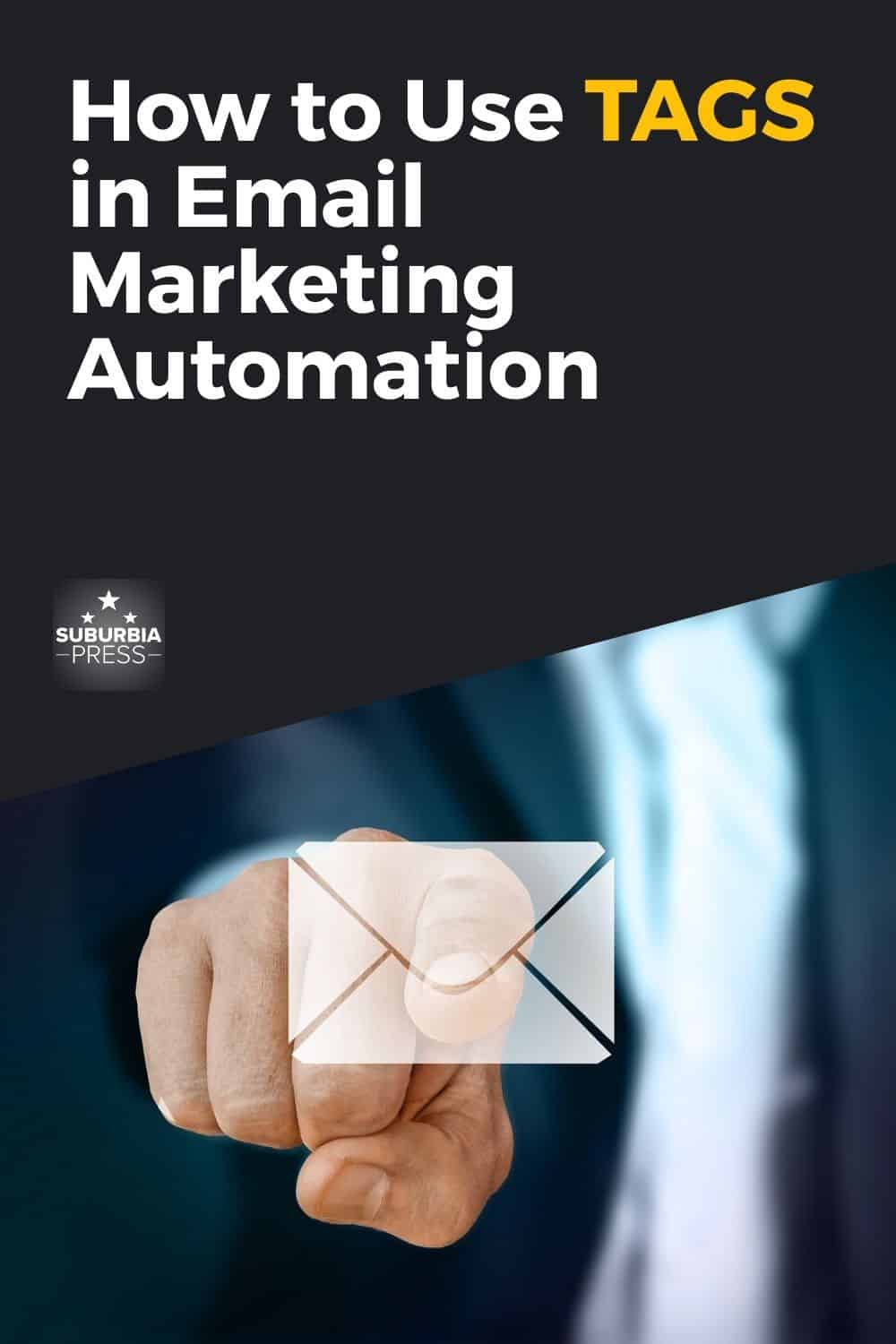 How to Use TAGS in Email Marketing Automation
