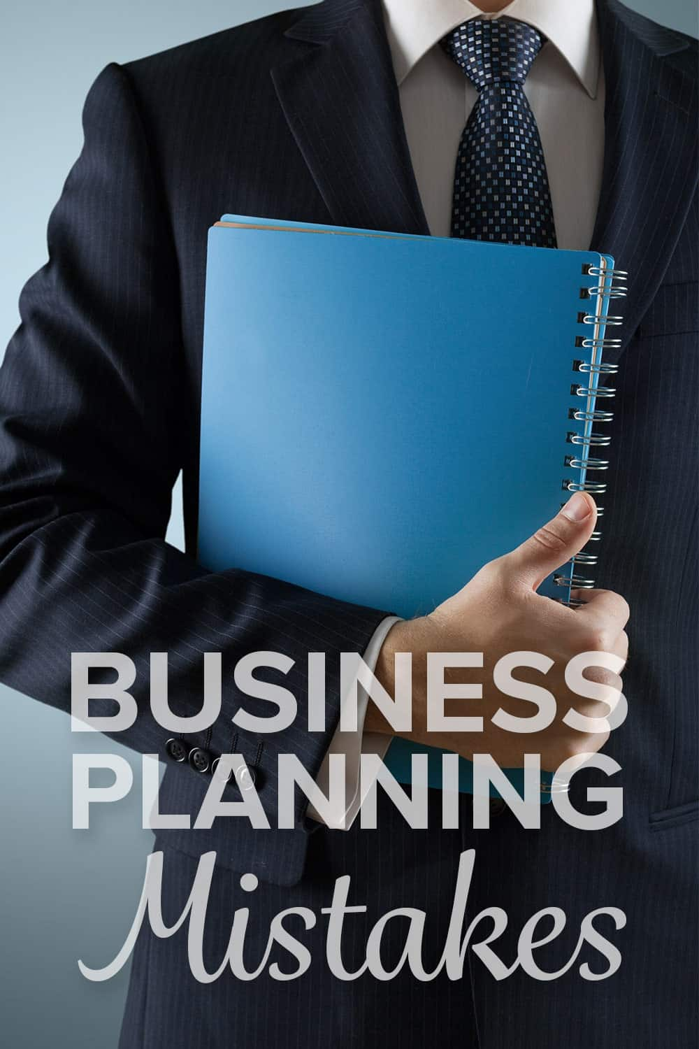 Business Planning Mistakes: 7 Common Mistakes to Avoid